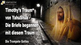 2004-04 - Timothys Traum von YahuShua-Die Briefe begannen mit diesem Traum-Die Trompete Gottes