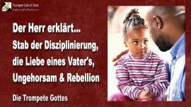 2008-03-22 - Stab der Disziplinierung-Liebe eines Vaters-Ungehorsam-Rebellion-Die Trompete Gottes