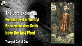2009-06-02 - From Betrayal to Victory-Judas Ischariot-Death does not have the last Word-Trumpet Call of God