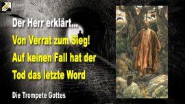 2009-06-02 - Von Verrat zum Sieg-Judas Ischariot-Der Tod hat nicht das letzte Wort-Trompete Gottes