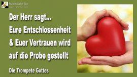2009-08-31 - TC - Zeit der Tests-Pruefungen-Entschlossenheit-Vertrauen-Geben aus Liebe-Die Trompete Gottes