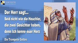 2009-10-28 - Seid nicht wie die Heuchler-Heuchelei-zwei Gesichter-Das Herz Kennen-Die Trompete Gottes-1280