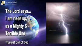 2011-01-14 - YaHuWaH is risen up-mighty and terrible-whirlwind-Satan-Lucifer-Trumpet Call of God