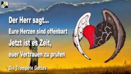 2011-02-28 - Herzen offenbart-Es ist Zeit-Vertrauen pruefen-Glauben pruefen-Die Trompete Gottes