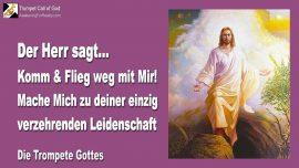 2011-03-12 - Komm-Flieg mit Mir-Verzehrende Leidenschaft-Erste Liebe-Trompete Gottes-Liebesbrief von Jesus-1280