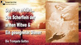 2011-03-25 - Scherflein der armen Witwe-Gesegneter Diener des Herrn-Geiz-Die Trompete Gottes