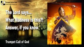 2012-03-25 - What Madness is this-Church Leaders-Christians-Orthodox-Rabbis-Trumpet Call of God
