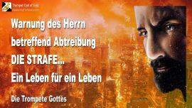 2012-04-21 - Warnung des Herrn betreffend Abtreibung-Strafe-Ein Leben fuer ein Leben-Die Trompete Gottes-1280