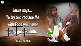 2018-10-26 - Overweight-Fasting-Nourishment-Source of Satisfaction-Jesus-Food-Self-Control-Love Letter from Jesus