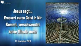 2018-11-11 Den Geist erneuern in Jesus-Keine Minute verschwenden-Keine Zeit verschwenden-Liebesbrief von Jesus