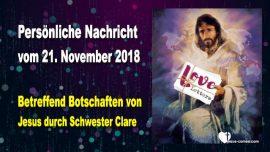 2018-11-21 - Persoenliche Nachricht-Botschaften von Jesus durch Schwester Clare du Bois