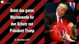 2018-11-25 Gebets Aufruf fuer Praesident Donald Trump-Schutz Gottes-Liebesbrief von Jesus
