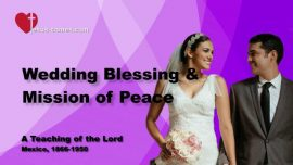Book of the true Life-Teaching 357-Marriage-Wedding Blessing-Peace Mission-Third Testamant