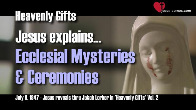 Heavenly Gifts Jakob Lorber english Gifts from Heaven-Ecclesial Mysteries Secrets Ceremonies