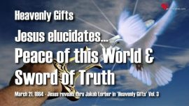 Heavenly Gifts Jakob Lorber english-Peace of the World-Sword of Truth-Matthew 10_34-36