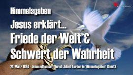 Himmelsgaben Jakob Lorber-Nicht Frieden der Welt-Schwert der Wahrheit-Matthaeus 10_34-36
