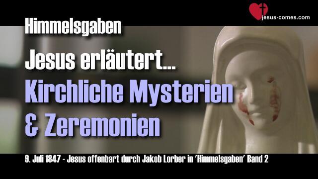 Himmelsgaben Jakob Lorber-Roemische Kirche-Kirchliche Mysterien Geheimnisse Zeremonien