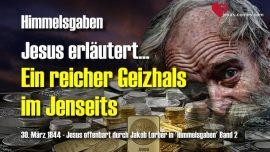Himmelsgaben Jakob Lorber deutsch-Ein reicher Geizhals im Jenseits-Geiz-Liebesbrief von Jesus