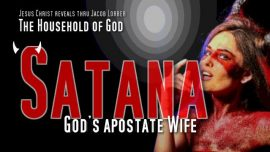 Household of God Jakob Lorber english-Satana Apostate Wife of God-From Jesus Christ