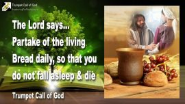 2009-04-06 - Partake of The Living Bread-Spiritual Death-Relationship with Jesus-Trumpet Call of God