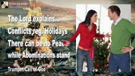 2010-12-09 - Conflicts Holidays of Men-Christmas-Abominations-Traditions-Peace-Trumpet Call of God-1280
