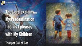 2011-03-19 - Predestination-Gods Children-Sons and Daughters of God-Trumpet Call of God