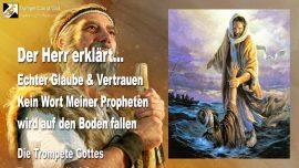 2011-04-04 - Echter Glaube und Vertrauen-Worte der Propheten werden nicht zu Boden fallen-Die Trompete Gottes-1280