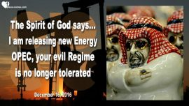 2016-12-16 - new Energy sources-OPEC-Energy producers-America-Israel-Mark Taylor Prophecy