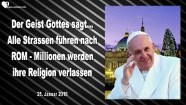 2018-01-25 - Alle Strassen fuehren nach Rom-Vatikanstadt-Religion verlassen-Papst Francis-Mark Taylor