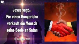 2018-11-28 - Hungerlohn-Die Seele verkaufen-Korruption-Intrigen-Wahrheit-Kinderhandel-Liebesbrief von Jesus