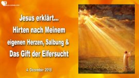 2018-12-04 - Hirten nach dem Herzen Jesu Gottes-Salbung Gottes-Eifersucht-Liebesbrief von Jesus
