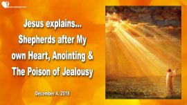 2018-12-04 - Shepherds after God's Heart of Jesus-Gods Anointing-Jealousy-Infighting-Love Letter from Jesus