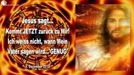 2018-12-09 - Zurueck zu Jesus-Der Vater sagt genug-Busse und Umkehr-Liebesbrief von Jesus