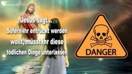 2018-12-10 - Entrückung-Tod-Tratsch-Verbitterung-Kritik-Verleumdung-Wut-Rache-Vergeltung-Liebesbrief von Jesus