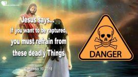2018-12-10 - Rapture-Death-Gossip-Bitterness-Finding Fault-Slander-Anger-Revenge-Love Letter from Jesus