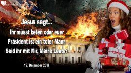 2018-12-19 - Donald Trump ein toter Mann-Gebet einzige Chance fur Donald Trump-Warnung von Jesus Liebesbrief von Jesus