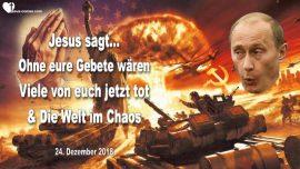 2018-12-24 - Macht des Gebets-Viele Tote-Die Welt im Chaos-Vladimir Putin-Krieg-Amerika-Liebesbrief von Jesus
