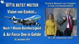 2018-12-26 - Air Force One in Gefahr-Gebetsaufruf-Trump Truppenbesuch Irak Deutschland-Liebesbrief von Jesus
