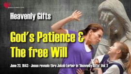 Heavenly Gifts Jakob Lorber english-Gods Forbearance-Patience-Necessity of free Will-Teaching from Jesus
