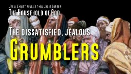 Household of God Jakob Lorber english-The dissatisfied jealous Grumblers-Envy-Jealousy