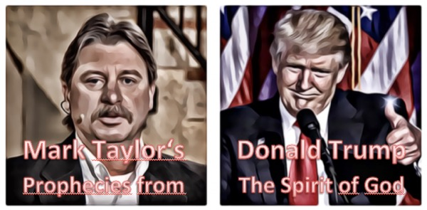 Mark Taylor Prophecies Donald Trump english deutsch