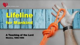 The Book of the true Life-Teaching_282-Lifeline for Mankind-Peace-Love-Harmony