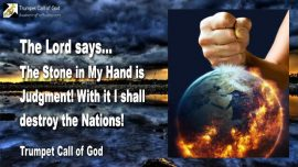 2007-08-20 - The Stone in My Hand is Judgment-Destruction of the Nations-Trumpet Call of God