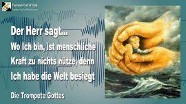 2007-12-02 - Menschliche Kraft nützt nichts-Gottes Werk-Jesus hat die Welt besiegt-Die Trompete Gottes-1280