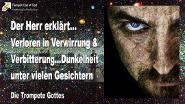 2011-01-24 - Verloren in Verwirrung und Verbitterung-Dunkelheit unter vielen Gesichtern-Die Trompete Gottes-1280