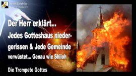 2011-09-23 - Jedes Gotteshaus niedergerissen-Jede Gemeinde vernichtet-Genau wie Shiloh-Trompete Gottes