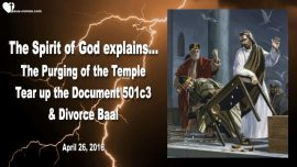 2016-04-26 - Purging of the Temple-Document 501c3-Divorce Baal-marry Jesus-Thru Mark Taylor englisch