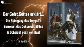 2016-04-26 - Reinigung des Tempels-Dokument 501c3-von Baal trennen-Jesus heiraten-Durch Mark Taylor deutsch