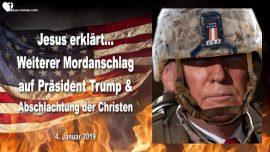 2019-01-04 - Mordanschlag auf Prasident Trump-Abschlachtung von Christen-Liebesbrief von Jesus