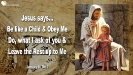 2019-01-08 - Childlike Obedience-Become like a Child-Trust in Jesus-Obey Jesus-Love Letter from Jesus